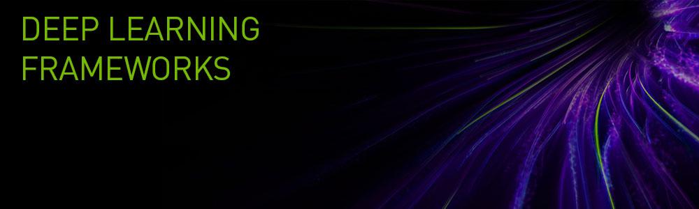 NVIDIA Deep Learning Frameworks